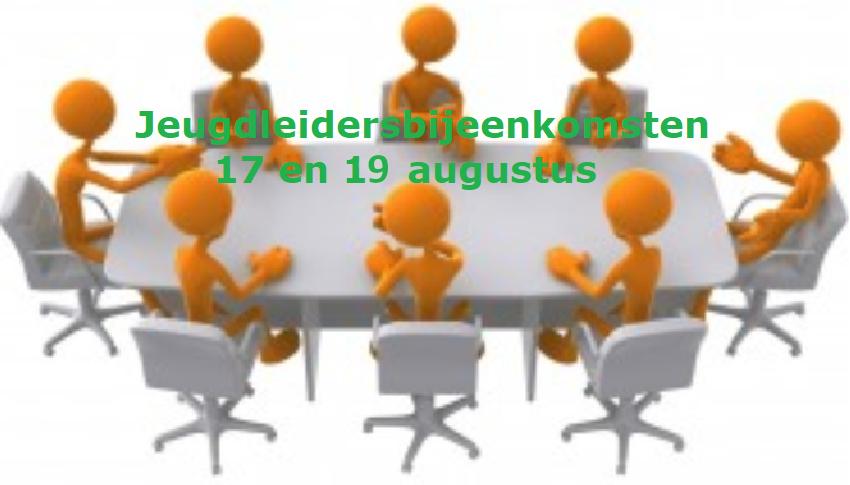 Wijziging: Jeugdleidersbijeenkomsten 17 en 19 augustus